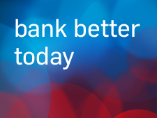 Bank Better today