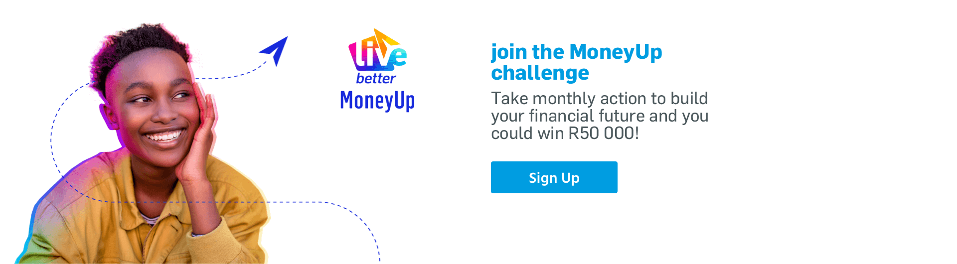 Live Better Money Up campaign